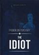 The idiot. Идиот